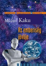 AZ EMBERISÉG JÖVŐJE - Ekönyv - MICHIO KAKU