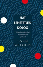HAT LEHETETLEN DOLOG - Ekönyv - GRIBBIN, JOHN