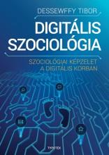 DIGITÁLIS SZOCIOLÓGIA - SZOCIOLÓGIAI KÉPZELET A DIGITÁLIS KORBAN - Ekönyv - DESSEWFFY TIBOR