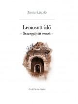 LEMOSOTT IDŐ - ÖSSZEGYŰJTÖTT VERSEK - - Ekönyv - ZENTAI LÁSZLÓ