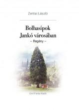 BOLHASÍPOK JANKÓ VÁROSÁBAN - REGTÉNY - - Ekönyv - ZENTAI LÁSZLÓ