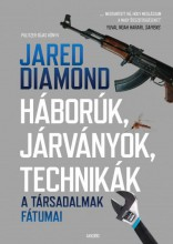 HÁBORÚK, JÁRVÁNYOK, TECHNIKÁK - A TÁRSADALMAK FÁTUMAI - Ekönyv - DIAMOND, JARED