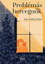 PROBLÉMÁS HERCEGNŐK - Ekönyv - KISS ATTILA PÉTER
