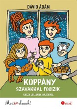 KOPPÁNY SZAVAKKAL FOCIZIK - MOST ÉN OLVASOK! 1.SZINT - Ekönyv - DÁVID ÁDÁM