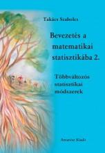 BEVEZETÉS A MATEMATIKAI STATISZTIKÁBA 2. - Ekönyv - TAKÁCS SZABOLCS