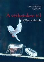 A VÉTKEINKEN TÚL - Ekönyv - M. KOVÁCS MELINDA