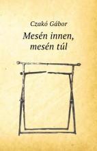 MESÉN INNEN, MESÉN TÚL - Ekönyv - CZAKÓ GÁBOR
