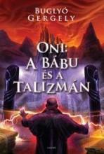 ONI: A BÁBU ÉS A TALIZMÁN - Ekönyv - BUGLYÓ GERGELY