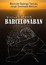 VISZONTLÁTÁSRA BARCELONÁBAN - Ekönyv - BENCZE GYÖRGY TAMÁS