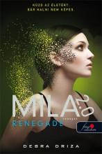 MILA 2.0 - RENEGADE - RENEGÁT - FŰZÖTT - Ekönyv - DRIZA, DEBRA