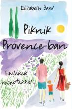 PIKNIK PROVENCE-BAN - EMLÉKEK RECEPTEKKEL - Ekönyv - BARD, ELIZABETH