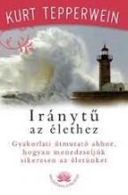IRÁNYTŰ AZ ÉLETHEZ - Ekönyv - TEPPERWEIN, KURT
