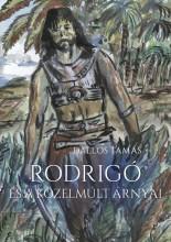 Rodrigó és a közelmúlt árnyai - Ekönyv - Dallos Tamás