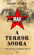 A terror sodra - A diáklázadás és a terrorizmus 1968 után - Ekönyv - Sausic Attila