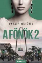 A főnök 2. - Ekönyv - Baráth Viktória