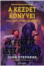 A FEKETE LESZÁMOLÁS - A KEZDET KÖNYVEI 3. - Ekönyv - STEPHENS, JOHN