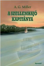 A SZELLEMHAJÓ KAPITÁNYA - Ekönyv - MILLER, A. G.
