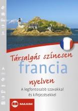 TÁRSALGÁS SZÍNESEN FRANCIA NYELVEN - Ekönyv - MAXIM KÖNYVKIADÓ KFT. 2