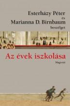 AZ ÉVEK ISZKOLÁSA - ESTERHÁZY PÉTER ÉS MARIANNA D. BIRNBAUM BESZÉLGET - Ekönyv - ESTERHÁZY PÉTER - MARIANNA D. BIRNBAUM