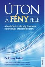 ÚTON A FÉNY FELÉ - Ekönyv - SARTORI, PENNY  DR.