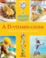 A D-VITAMIN-CSODA - A GYÓGYÍTÓ SZAKÁCS - Ekönyv - HARGITAI GYÖRGY - CSIGÓ LÁSZLÓ