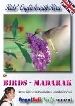 BIRDS - MADARAK - KIDS' ENGLISH WITH KIRA - Ekönyv - ANGOLSULI KFT.