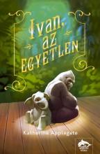 IVAN, AZ EGYETLEN - Ekönyv - APPLEGATE, KATHERINE