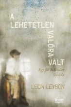 A LEHETETLEN VALÓRA VÁLT - EGY FIÚ SCHINDLER LISTÁJÁN - Ekönyv - LEYSON, LEON