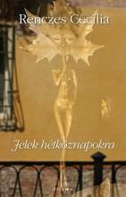 JELEK HÉTKÖZNAPOKRA - Ekönyv - RENCZES CECÍLIA