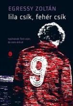 LILA CSÍK, FEHÉR CSÍK - Ekönyv - EGRESSY ZOLTÁN