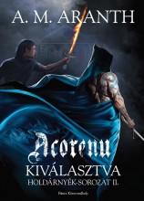 ACORENU - KIVÁLASZTVA - HOLDÁRNYÉK SOROZAT II. - Ekönyv - ARANTH, A.M.
