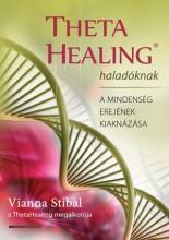 THETA HEALING HALADÓKNAK - A MINDENSÉG EREJÉNEK KIAKNÁZÁSA - Ekönyv - STIBAL, VIANNA