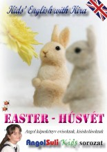 EASTER - HÚSVÉT - KIDS' ENGLISH WITH KIRA - Ekönyv - ANGOLSULI KFT.