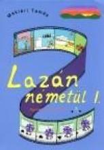 LAZÁN NÉMETÜL I. - NYELVKÖNYV KEZDŐKNEK - Ekönyv - MAKLÁRI TAMÁS