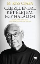 CZEIZEL ENDRE - KÉT ÉLETEM, EGY HALÁLOM - Ekönyv - M. KISS CSABA