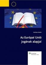 Az Európai Unió jogának alapjai - Ekönyv - dr. Gombos Katalin