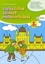 VARÁZSLATOS SZÍNEZŐ MATEMATIKÁBÓL 2. ÉVFOLYAM - A KÖTET - Ekönyv - SCHÄDTNÉ SIMON ANDREA