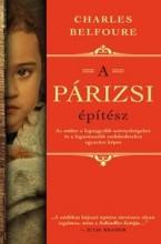 A PÁRIZSI ÉPÍTÉSZ - Ekönyv - BELFOURE, CHARLES