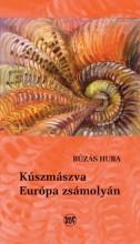 KÚSZMÁSZVA EURÓPA ZSÁMOLYÁN - Ekönyv - BÚZÁS HUBA