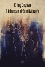 A KÓRUSBAN SÍRÁS MŰVÉSZETE - Ekönyv - JEPSEN, ERLING