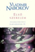 ELSŐ SZERELEM - ÖSSZEGYŰJTÖTT ELBESZÉLÉSEK II. - Ekönyv - NABOKOV, VLADIMIR