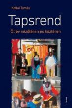 TAPSREND - ÖT ÉV NÉZŐTÉREN ÉS KÖZTÉREN - Ekönyv - KOLTAI TAMÁS