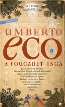 A FOUCAULT-INGA - ÚJ, ÁTDOLGOZOTT KIADÁS! - Ekönyv - UMBERTO ECO