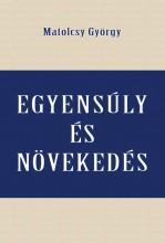 EGYENSÚLY ÉS NÖVEKEDÉS - Ebook - MATOLCSY GYÖRGY