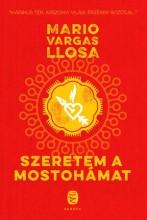 SZERETEM A MOSTOHÁMAT - Ebook - VARGAS LLOSA, MARIO