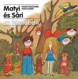 MATYI ÉS SÁRI AZ ISKOLÁBAN - Ekönyv - MACOUREK, MILOS-BORN, ADOLF