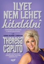 ILYET NEM LEHET KITALÁLNI - Ekönyv - CAPUTO, THERESA