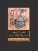 EGY JENKI ARTHUR KIRÁLY UDVARÁBAN - IFJÚSÁGI KÖNYVEK - Ekönyv - TWAIN, MARK