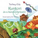 KUNKORI ÉS A KANDÚRVARÁZSLÓ - Ekönyv - TARBAY EDE