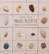 MAGOS RECEPTEK - VARIÁCIÓK EGÉSZSÉGES OLAJOS MAGVAKRA - Ebook - FRANK JÚLIA